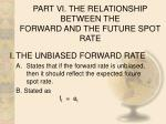 part vi the relationship between the forward and the future spot rate