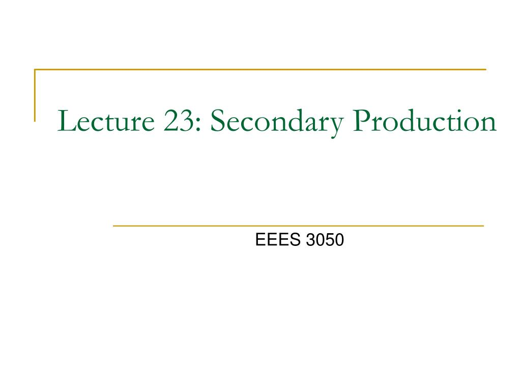 lecture 23 secondary production l.