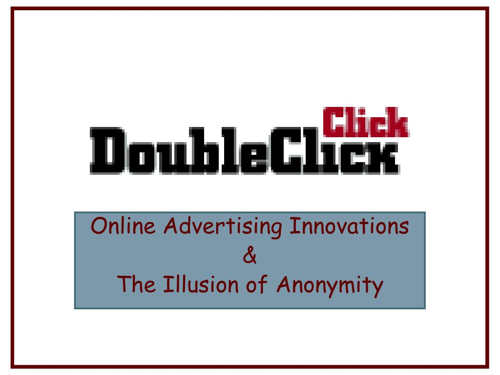 online advertising innovations the illusion of anonymity l.