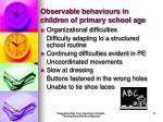 observable behaviours in children of primary school age