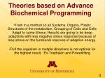 theories based on advance biochemical programming3