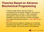 theories based on advance biochemical programming4