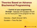 theories based on advance biochemical programming6