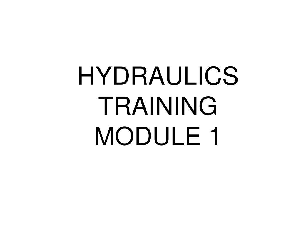hydraulics training module 1 l.