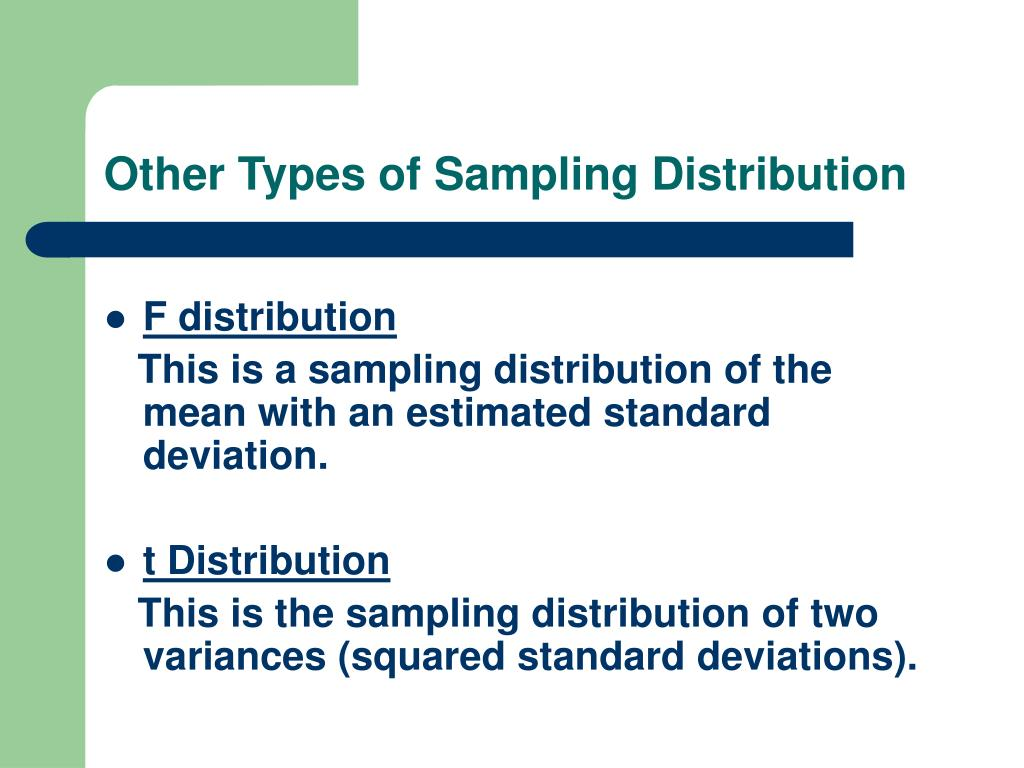 Other Types of Sampling Distribution