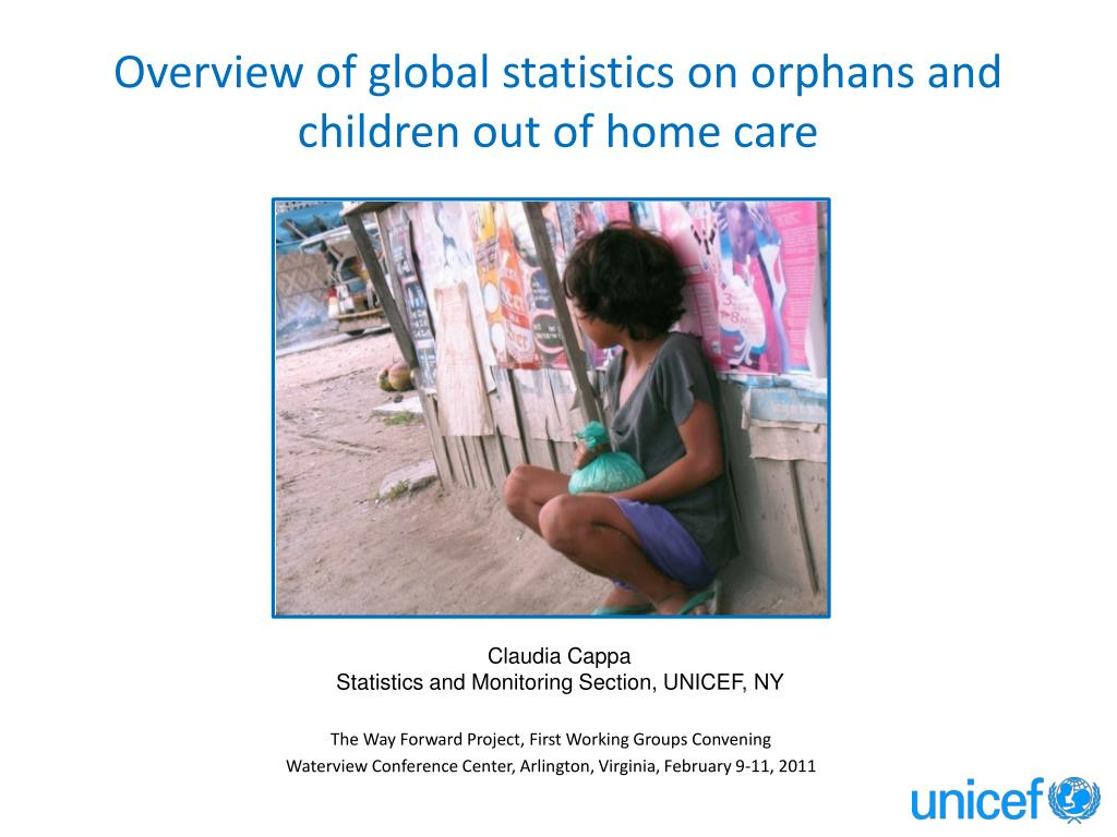 overview of global statistics on orphans and children out of home care l.