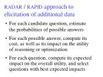 radar rapid approach to elicitation of additional data