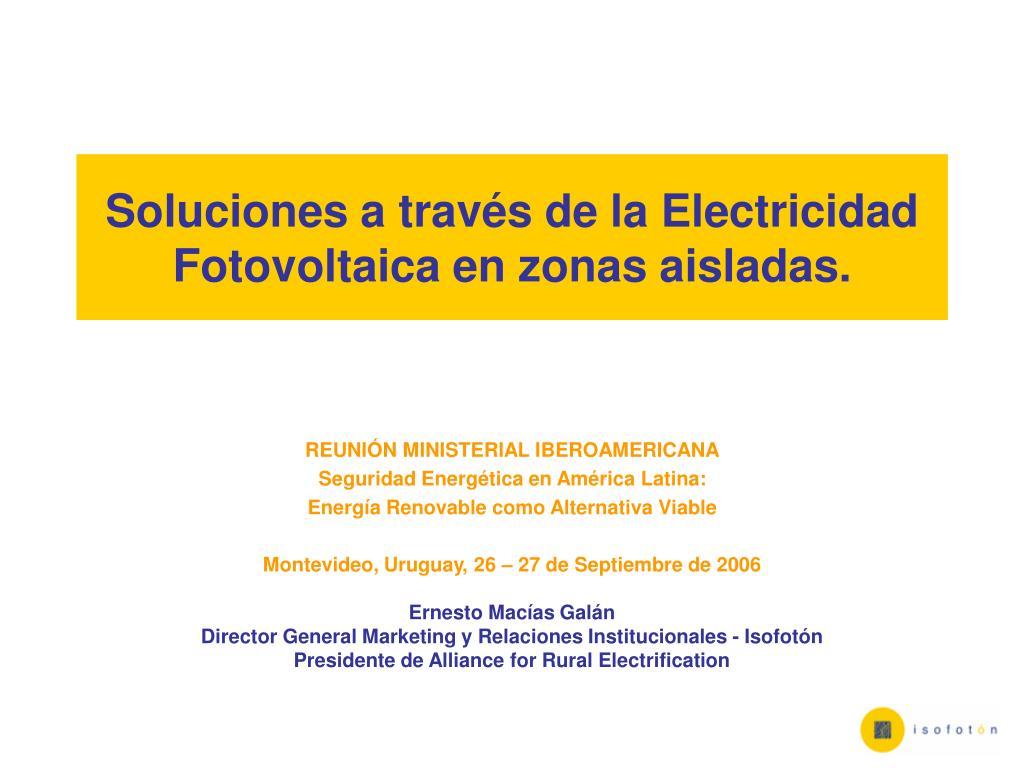 soluciones a trav s de la electricidad fotovoltaica en zonas aisladas l.