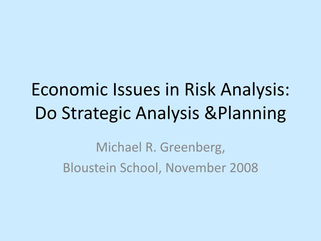 economic issues in risk analysis do strategic analysis planning l.