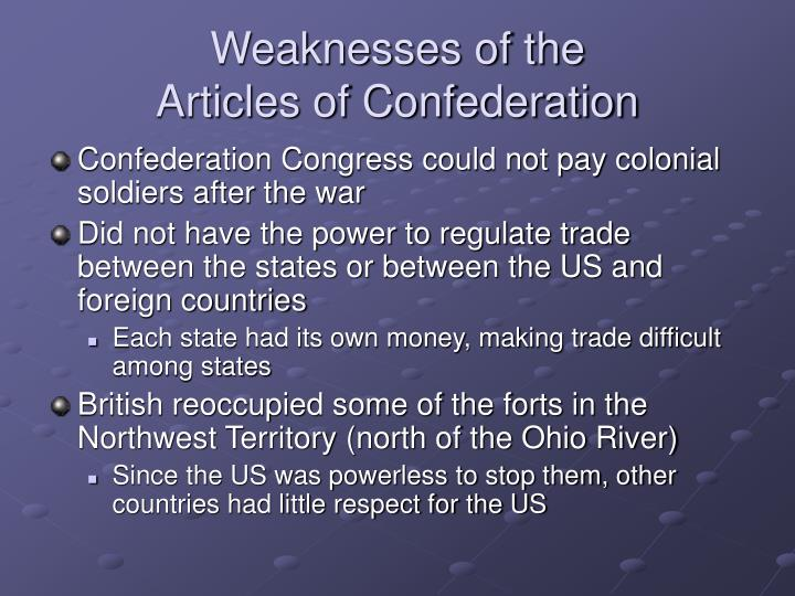 weaknesses articles confederation essay Strengths & weaknesses of the articles of confederation 1-30 strengths & accomplishments government signed a treaty of alliance with france in 1778 government successfully waged a war for independence against the british.