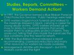studies reports committees workers demand action