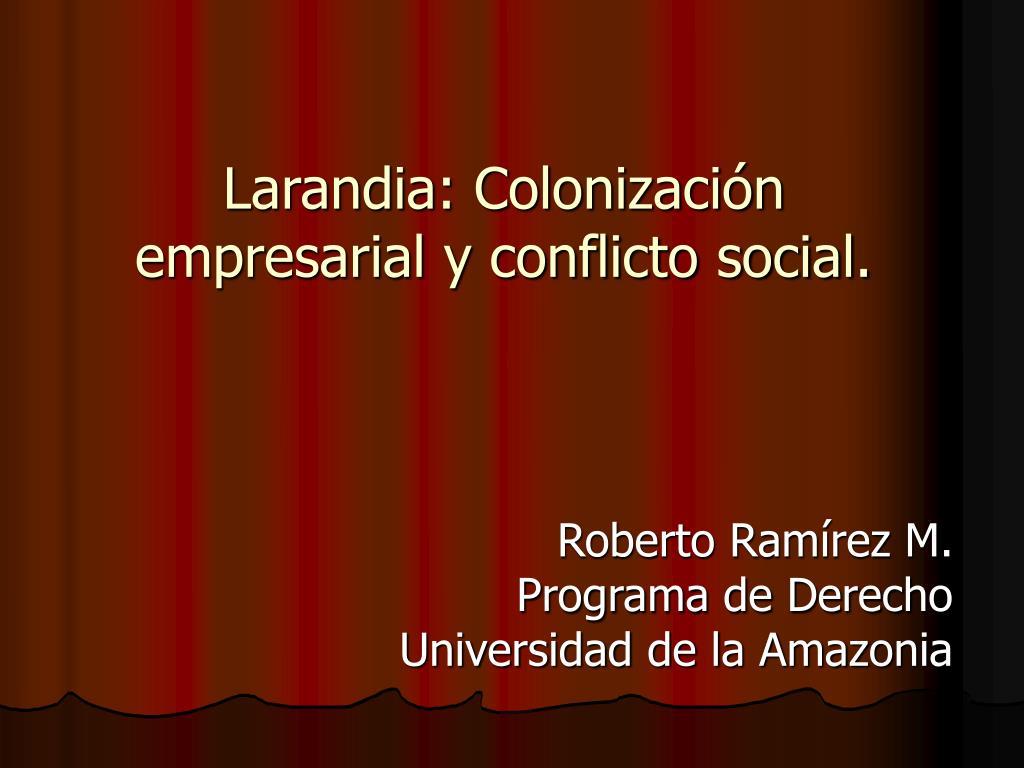 larandia colonizaci n empresarial y conflicto social l.