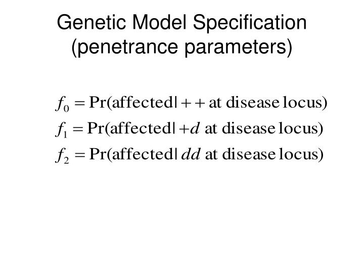 Genetic Model Specification (penetrance parameters)