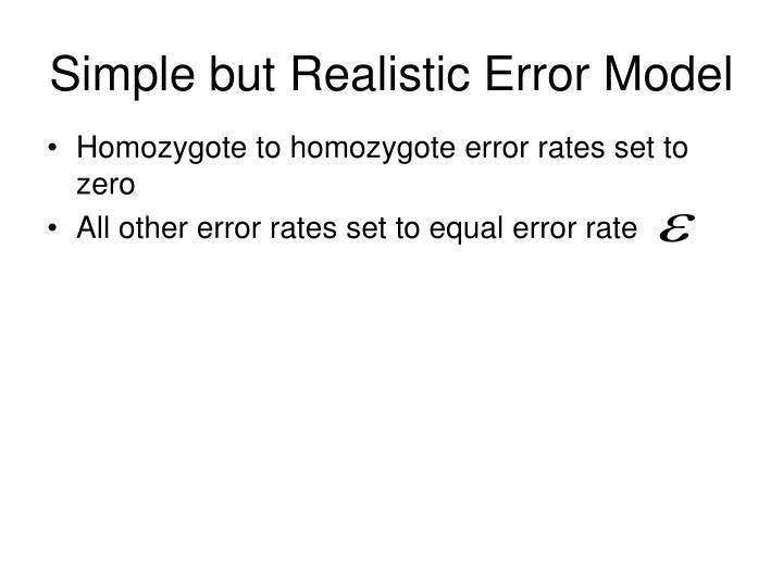 Simple but Realistic Error Model