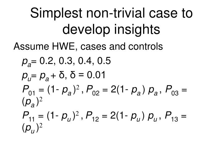 Simplest non-trivial case to develop insights