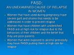 fasd an unexamined cause of relapse in women