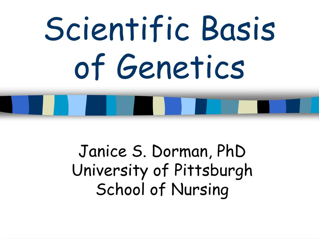 scientific basis of genetics l.