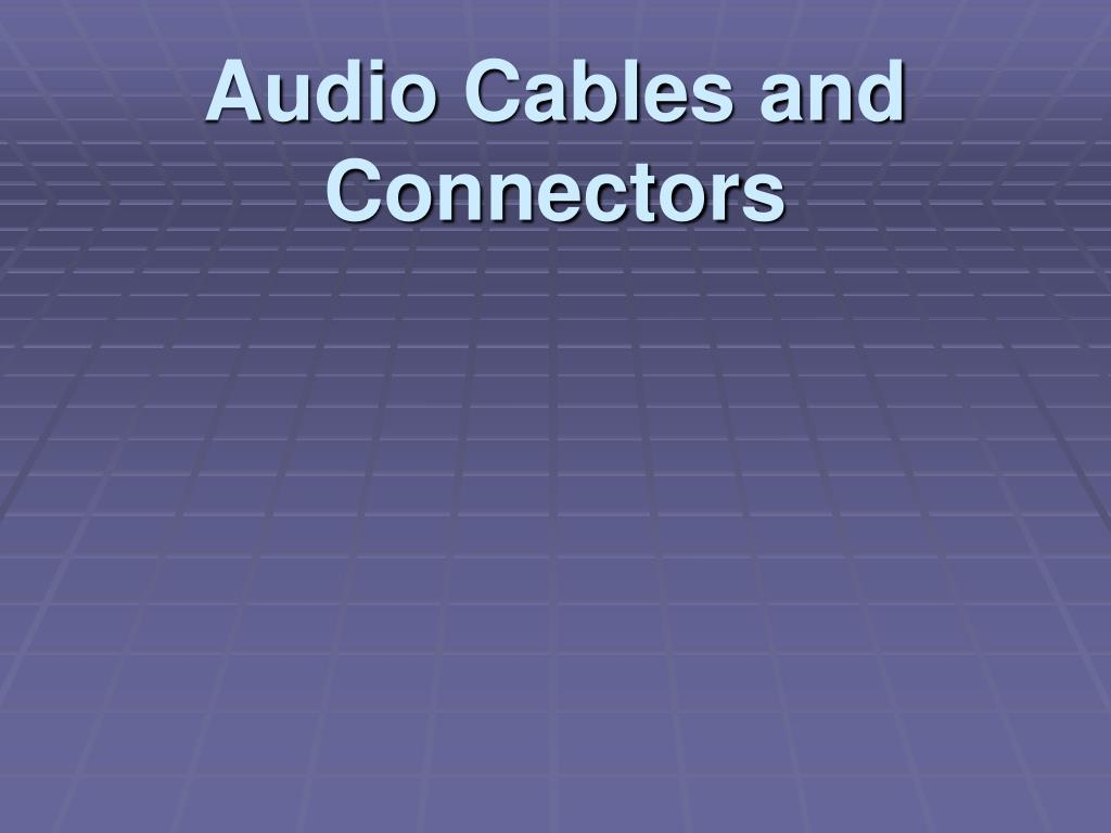 audio cables and connectors l.
