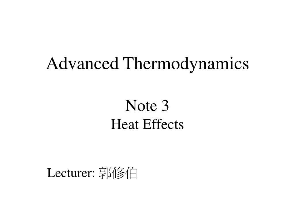advanced thermodynamics note 3 heat effects l.