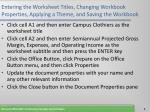 entering the worksheet titles changing workbook properties applying a theme and saving the workbook