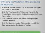 unfreezing the worksheet titles and saving the workbook