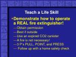 teach a life skill