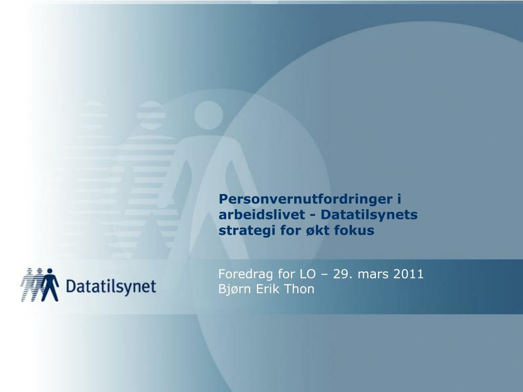 personvernutfordringer i arbeidslivet datatilsynets strategi for kt fokus l.