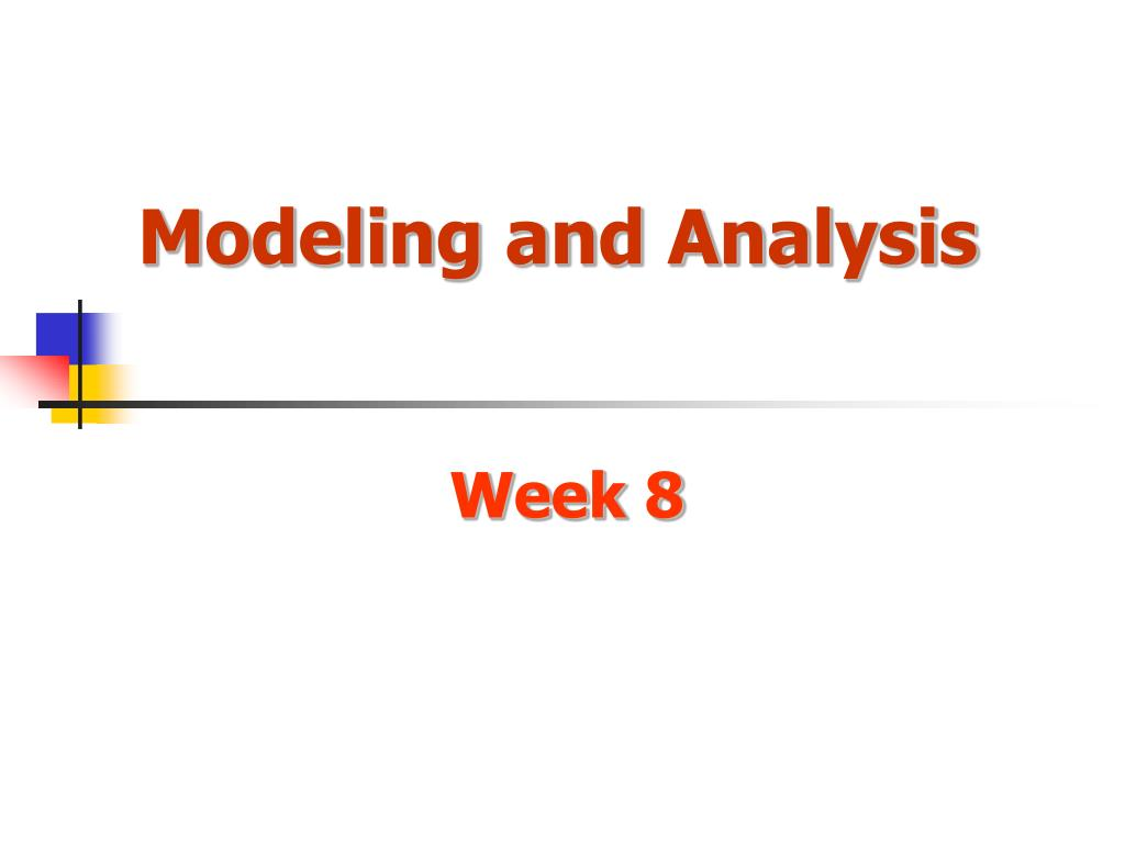 modeling and analysis l.