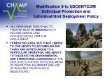 modification 9 to uscentcom individual protection and individual unit deployment policy