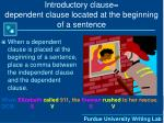 introductory clause dependent clause located at the beginning of a sentence
