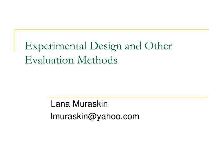 experimental design and other evaluation methods n.