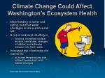 climate change could affect washington s ecosystem health
