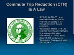 commute trip reduction ctr is a law