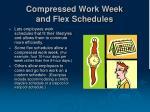 compressed work week and flex schedules