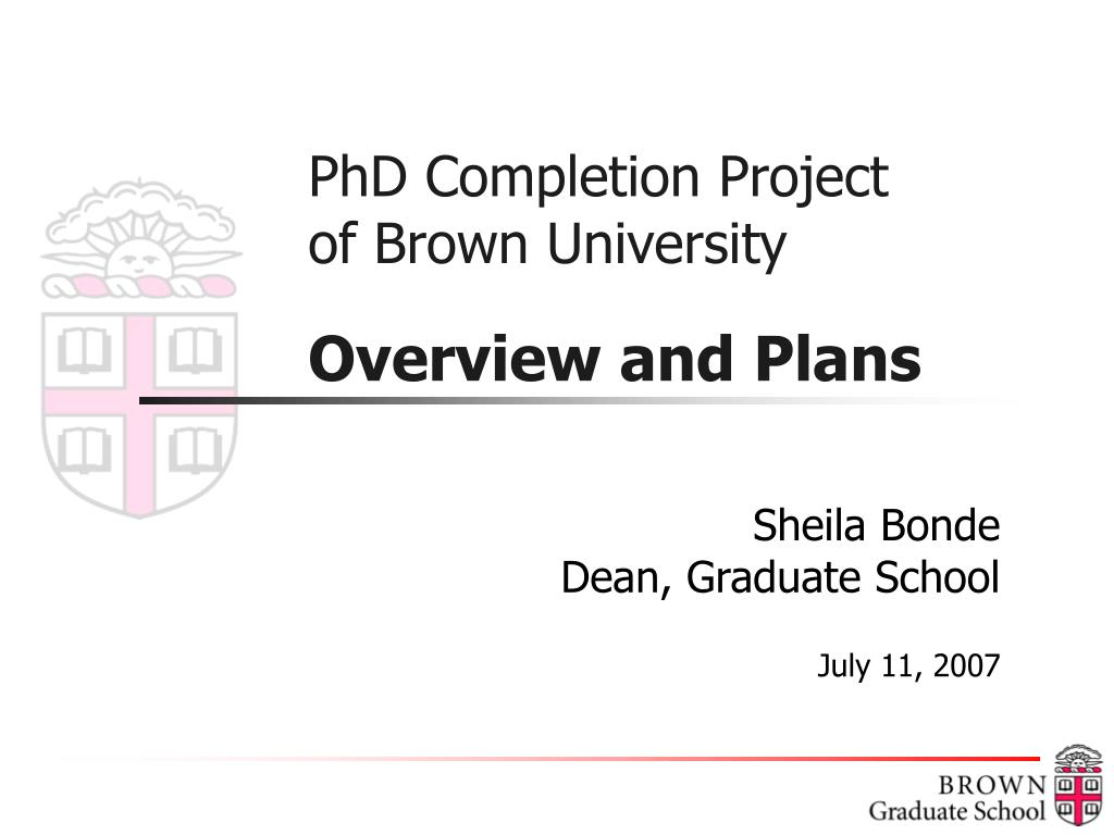 phd completion project of brown university overview and plans l.