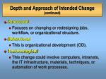 depth and approach of intended change continued