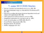 7 some success stories
