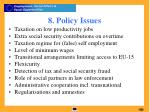 8 policy issues