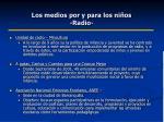 los medios por y para los ni os radio