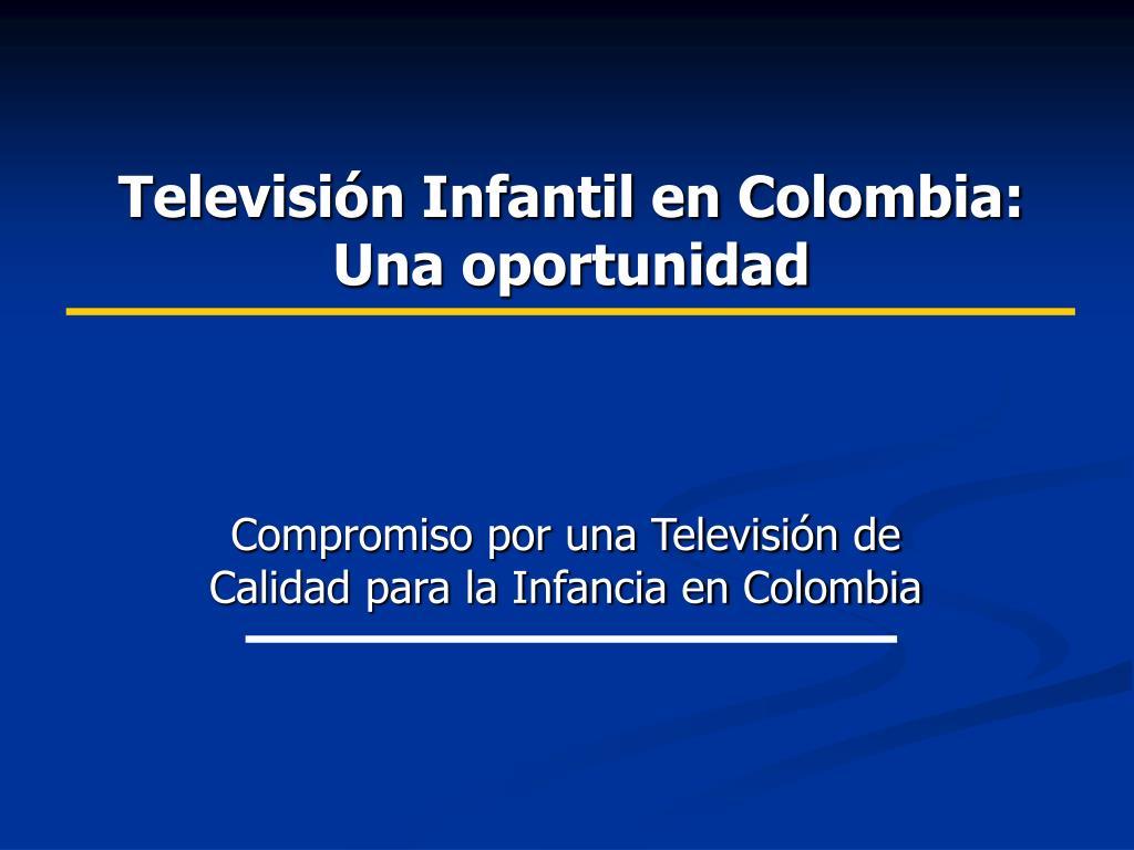 televisi n infantil en colombia una oportunidad l.