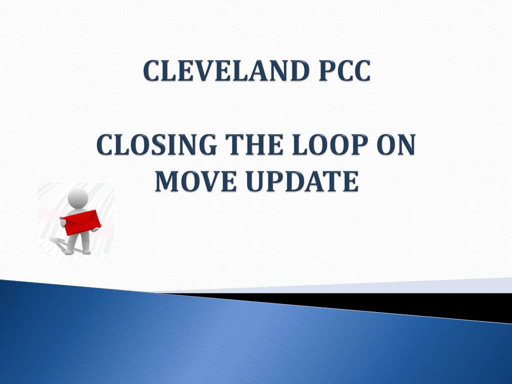 cleveland pcc closing the loop on move update l.