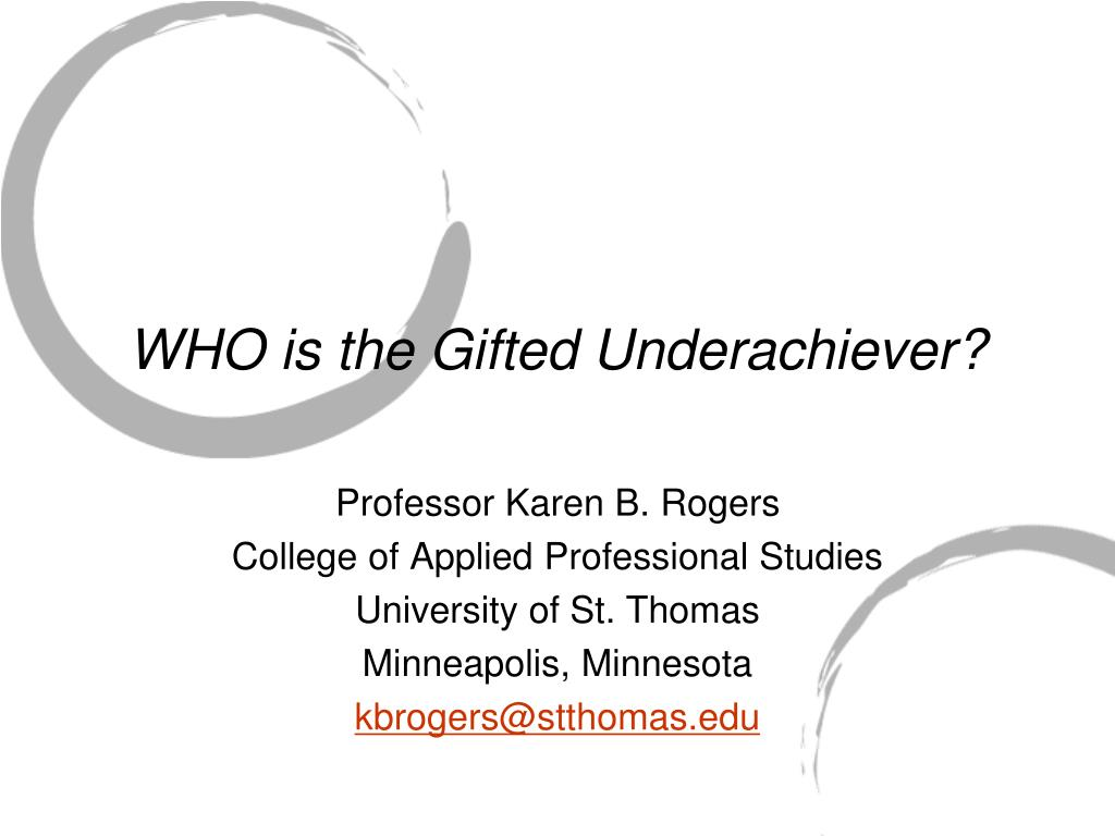 who is the gifted underachiever l.