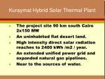 kuraymat hybrid solar thermal plant