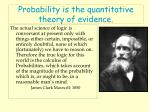probability is the quantitative theory of evidence