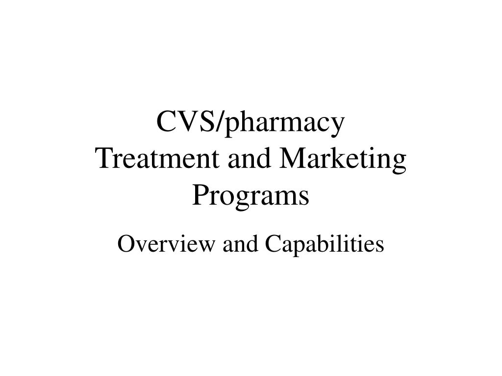 cvs pharmacy treatment and marketing programs l.