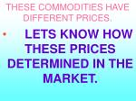 these commodities have different prices