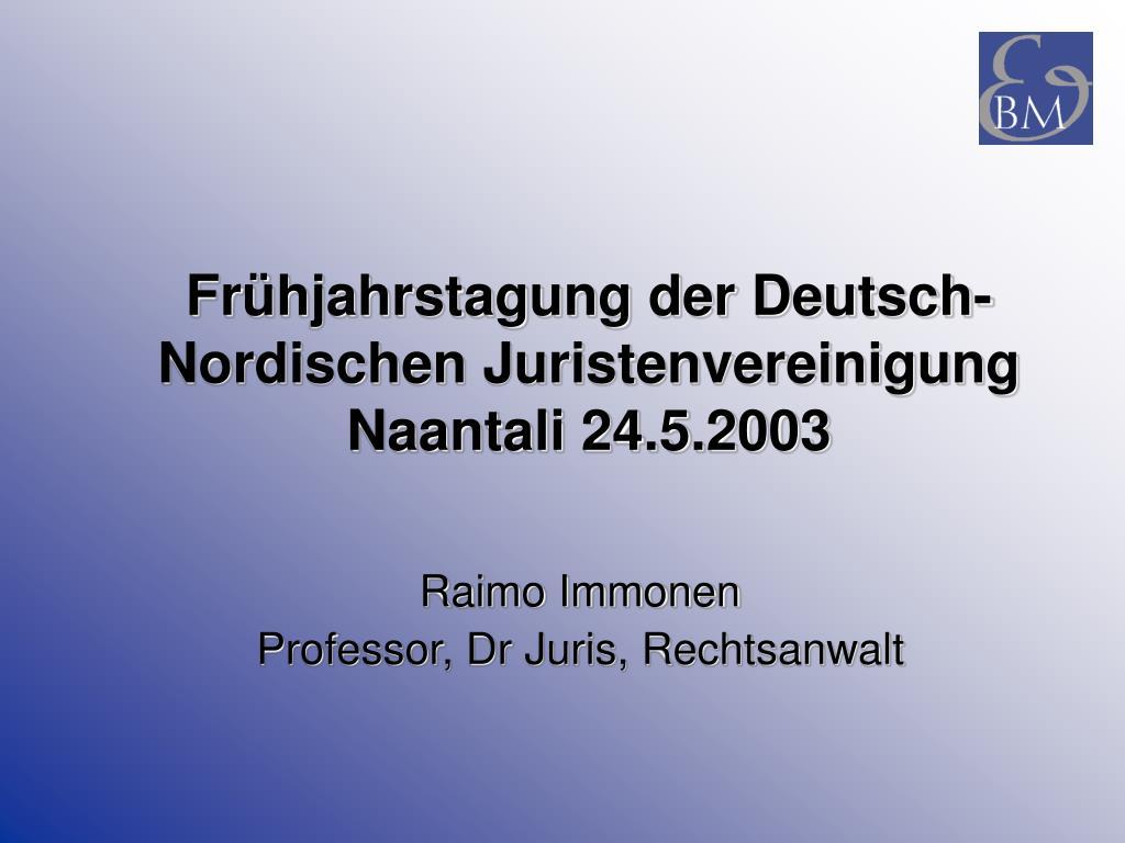 fr hjahrstagung der deutsch nordischen juristenvereinigung naantali 24 5 2003 l.