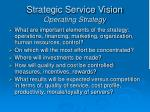 strategic service vision operating strategy