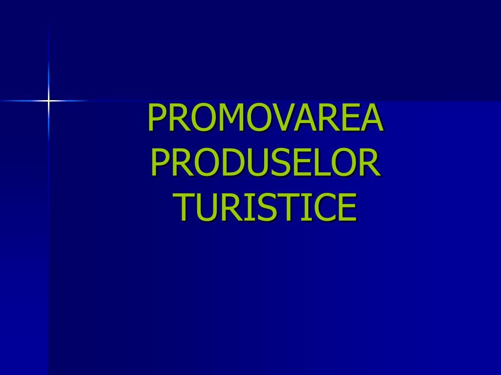 promovarea produselor turistice l.