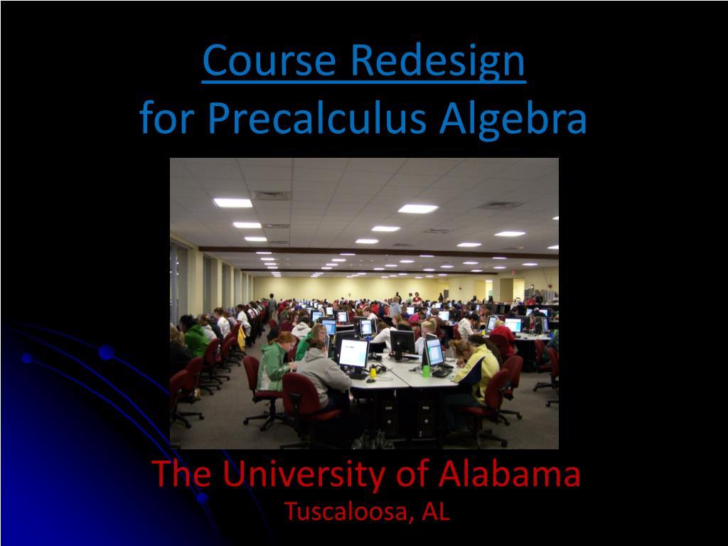 course redesign for precalculus algebra l.